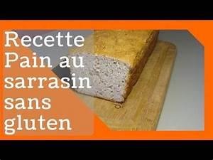 Recette Pain Sans Gluten Four : recette de pain sans gluten au sarrasin youtube ~ Melissatoandfro.com Idées de Décoration