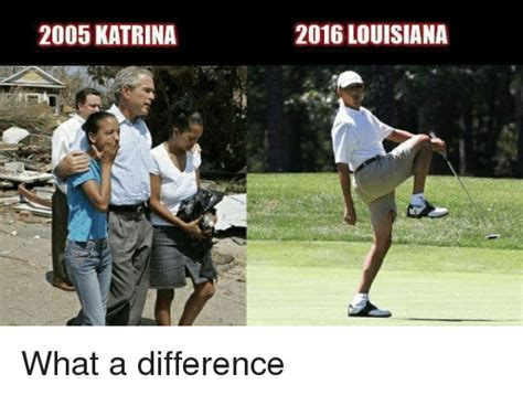 Louisiana Meme - 2005 katrina 2016 louisiana what a difference louisiana meme on sizzle