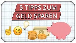 Tipps Zum Geld Sparen : 5 tipps zum sofort geld sparen youtube ~ Lizthompson.info Haus und Dekorationen