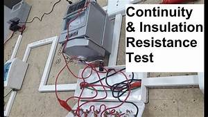 Continuity Test  U0026 Insulation Resistance Test Of A New