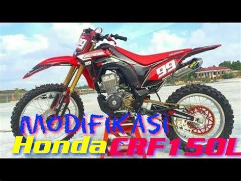 Modifikasi Honda by Kumpulan Modifikasi Honda Crf150 L Inspirasi Buat Kamu
