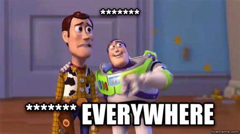 Everywhere Meme Toy Story - livememe com toy story everywhere