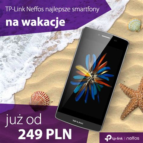 smartfon na wakacje zabierz ze sobą neffosa od tp link