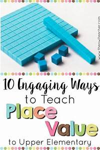Engaging Ways to Teach Place Value to Upper Elementary ...