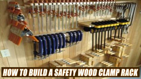 build  wood clamp rack  safety features youtube