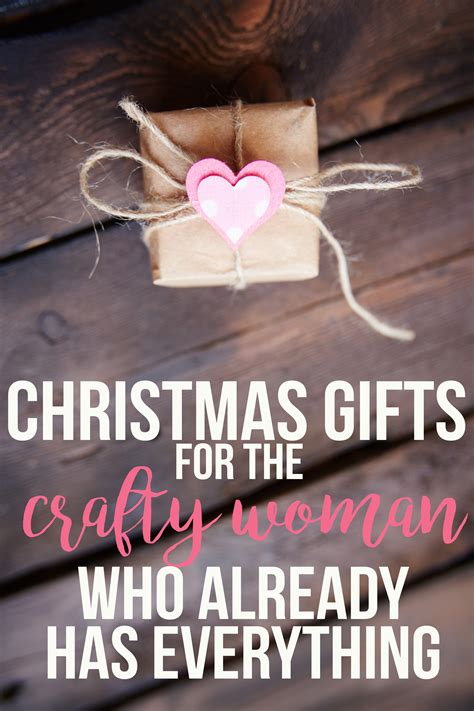 christmas gifts for the crafty woman who has everything