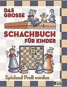 Dreirad Für Große Kinder : das gro e schachbuch f r kinder buch portofrei bei ~ Kayakingforconservation.com Haus und Dekorationen