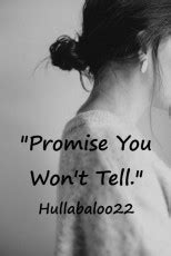 """Promise You Won't Tell."", short story by hullabaloo22"