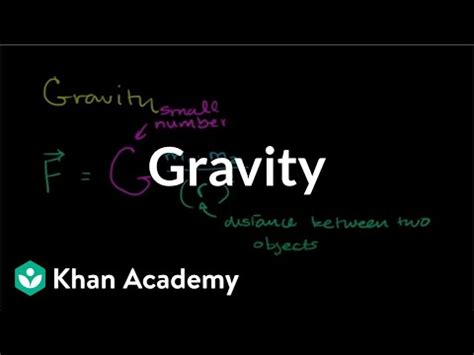 Introduction to gravity (video) | Khan Academy