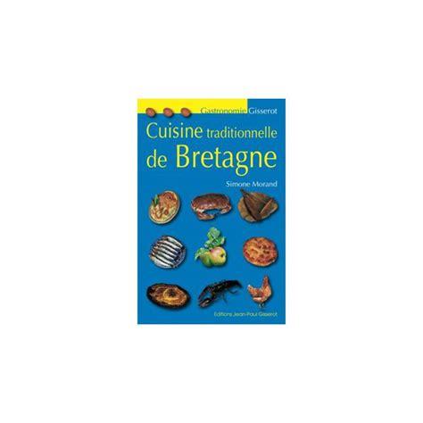 cuisine bretagne cuisine de bretagne 700 recettes tradition