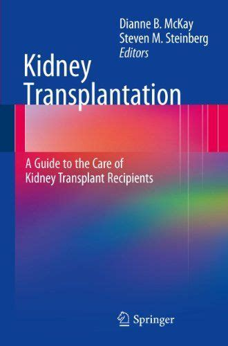 Kidney Transplantation: A Guide to the Care of Kidney ...