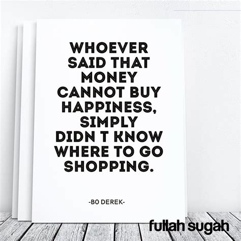 Who Says Money Cant Buy Happiness Quotes