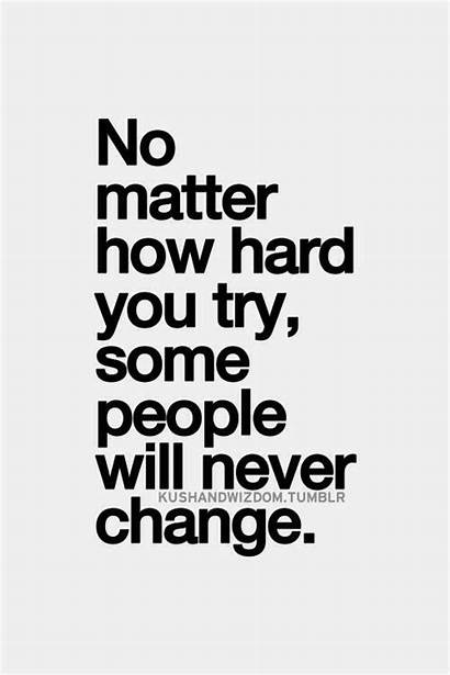 Quotes Change Never Person Someone Inspirational Quotesgram