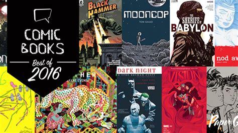 Best Comic Books The 25 Best Comic Books Of 2016 Comics Comic Books