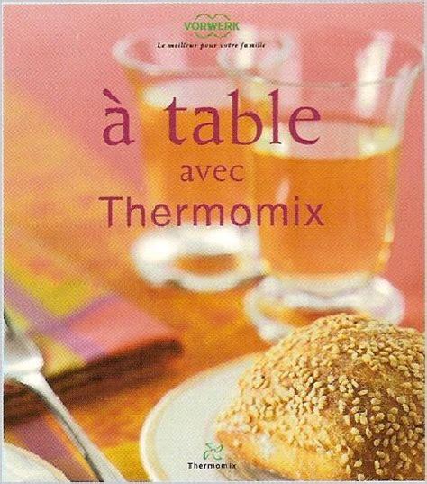 livres cuisine thermomix les livres thermomix album photos recettes thermomix