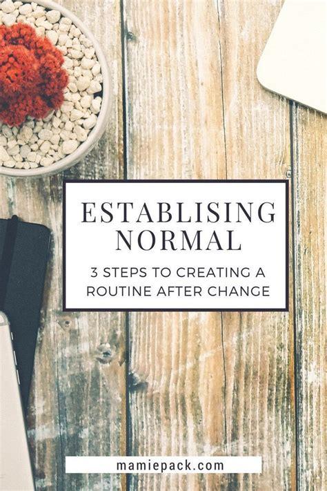 establishing normal  steps  creating  routine
