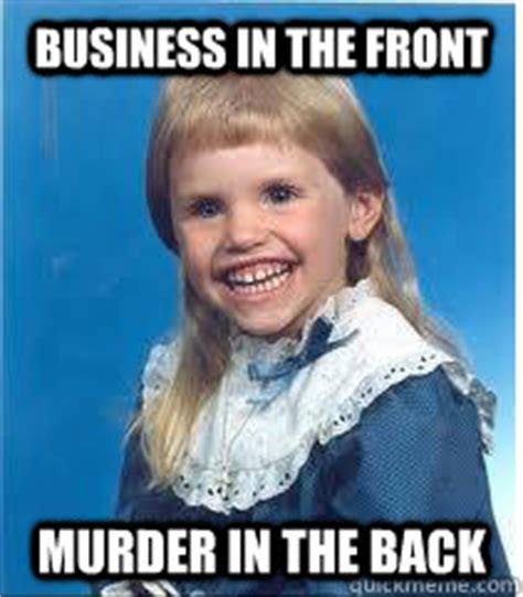 Business Kid Meme - business in the front murder in the back scary mullet kid quickmeme