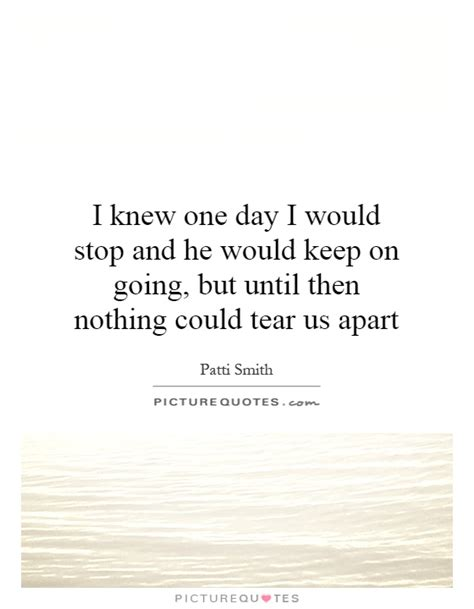 Nothing Could Tear Us Apart Quotes
