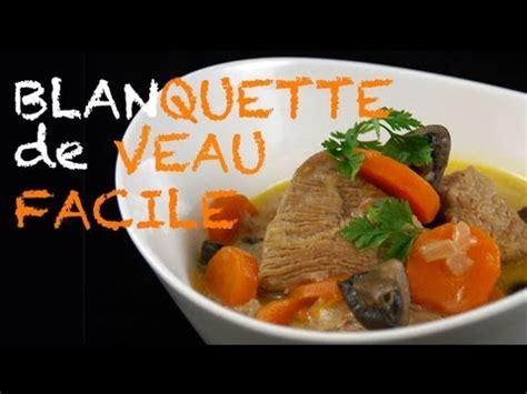 recette cuisine traditionnelle recette blanquette de veau traditionnelle et facile