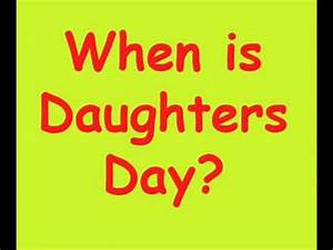 When is Daughte... Daughter Day 2019
