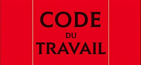 ouvri 232 re gobain pam code du travail