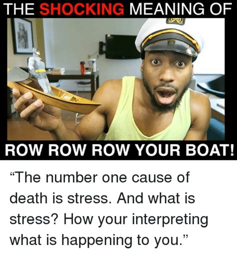 Row Your Boat Song Meaning by 25 Best Memes About Row Row Row Row Memes