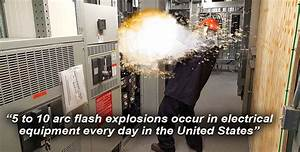 what is an arc flash it is an explosion With arc flash accident