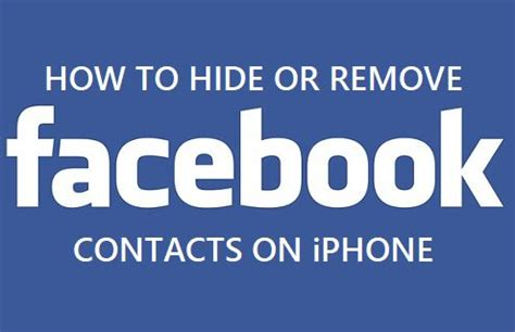 how to hide contacts on iphone how to hide or remove contacts on iphone