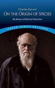 On the Origin of Species: By Means of Natural Selection by ...