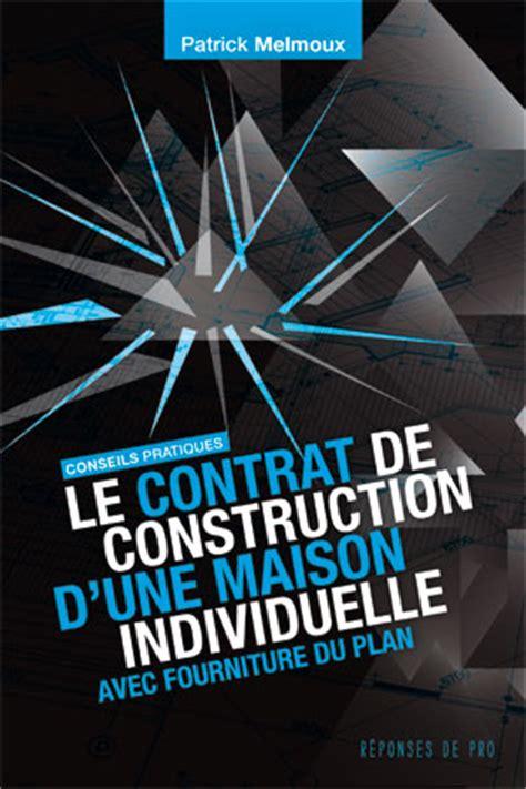 tout savoir sur le contrat de construction de maison individuelle avec fourniture de plan