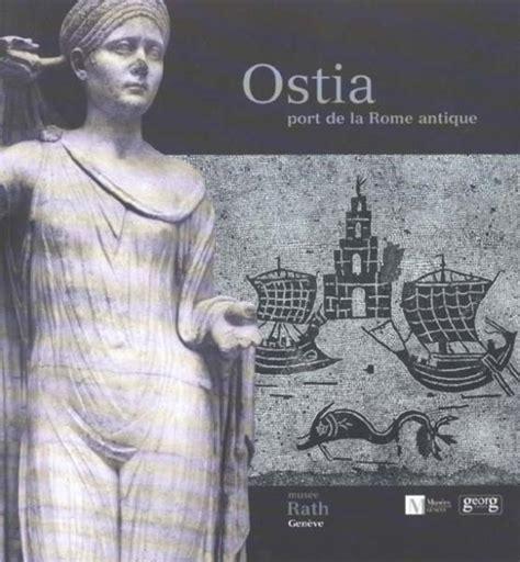 port de la rome antique ostia port de la rome antique de collectif livre neuf et occasion chapitre belgique