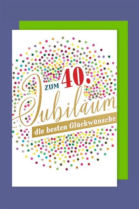 Ein schönes geburtstagsbild entsteht nicht nur bei der geburtstagsfeier. 40 Jahre Jubiläum Grußkarte Geschäfts Karte Glückwunsch ...