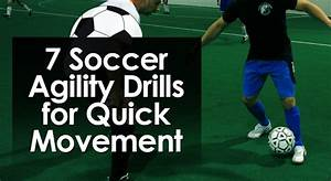 7 Soccer Agility Drills For Quick Movement