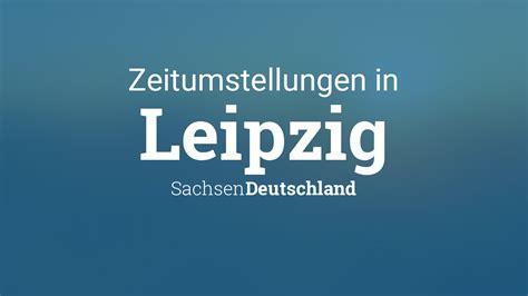 Wann wird auf sommerzeit umgestellt? Zeitumstellung 2021: Sommerzeit in Leipzig, Sachsen ...