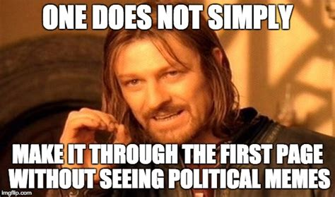 Political Meme Generator - one does not simply meme imgflip