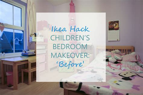 Children's Ikea Hack Bedroom Makeover Part 1 Before