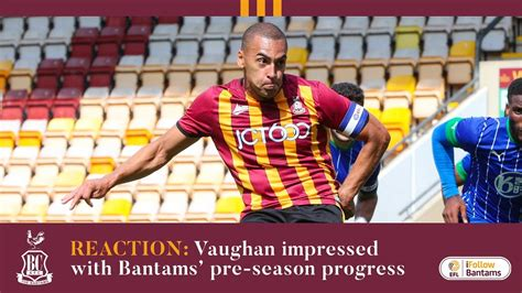 football score REACTION: Vaughan impressed with Bantams ...