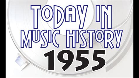 Today in Music History-1955 - YouTube
