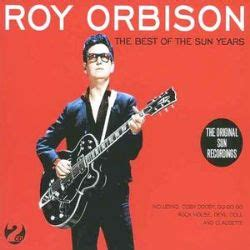 The Best of the Sun Years [Not Now] - Roy Orbison | Songs ...