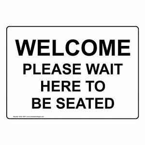 welcome please wait to be seated sign nhe 15671 customer With please wait