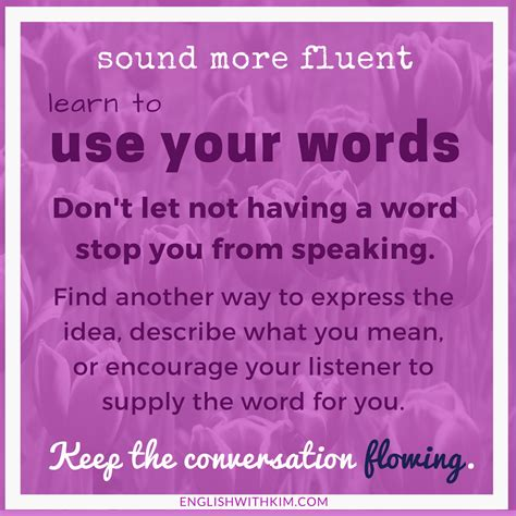 why you need to use your words to sound more fluent in