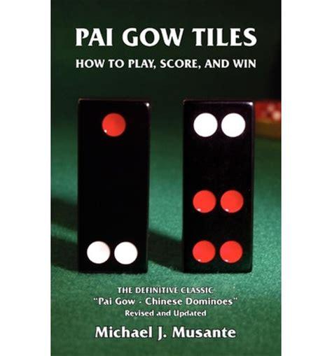 Pai Gow Tiles Trainer by Pai Gow Tiles Michael J Musante 9780973105230