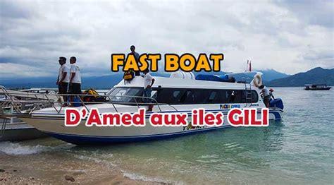 Boat Amed To Gili by Fast Boat D Amed Vers Gili Trawangan Gili Air Lebaliblog