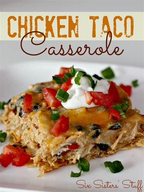 Chicken Taco Casserole | Six Sisters' Stuff | Chicken taco ...