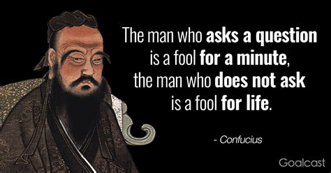 Questions About Initiative by Confucius Quote The Who Asks A Question Is A Fool For