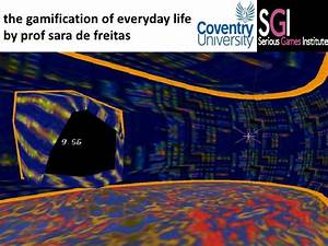 Sara de freitas the gamification of everyday life - seserv ...