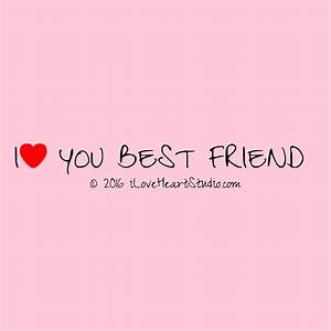 i love you best friend quotes quotesgram. i love you ...
