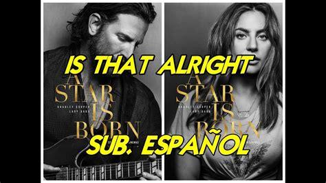 Is That Alright Subtitulada Español