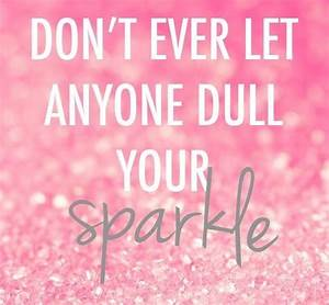 40 Glitter/Spar... Dull Day Quotes
