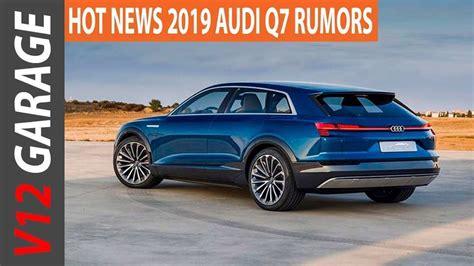 2019 audi x7 2019 audi x7 car review car review